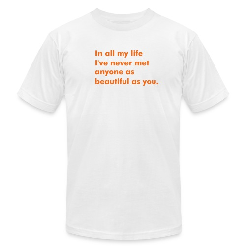 In all my life I've never met anyone as beautiful as you. - Men's Fine Jersey T-Shirt