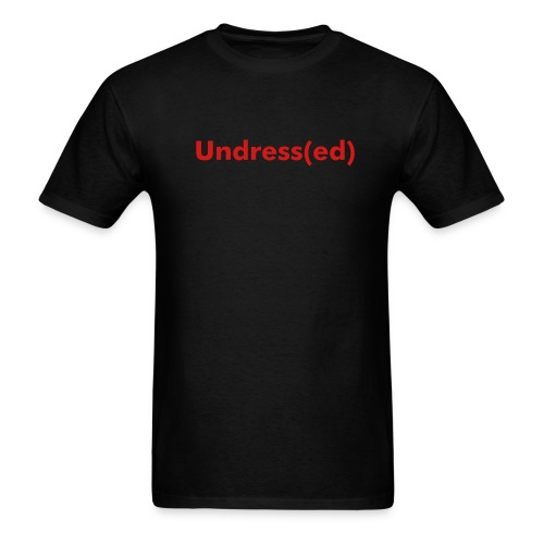 Undress(ed) - Men's T-Shirt
