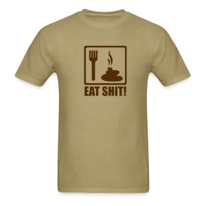 Eat Sh*t - Men's T-Shirt