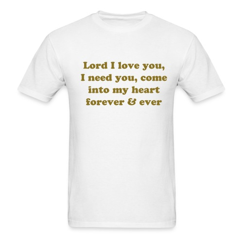 Lord I love you - Men's T-Shirt