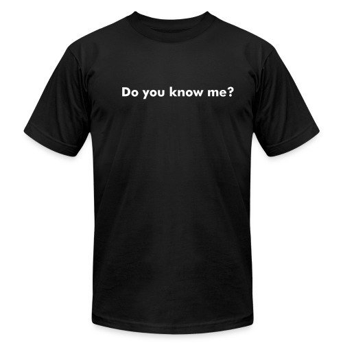 Do you know me? - Men's  Jersey T-Shirt