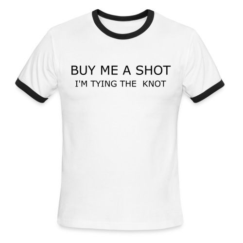 Buy Me A Shot Tee - Men's Ringer T-Shirt
