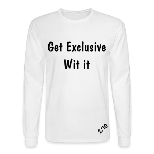 eXclsive Clothing Get Exclusive Wit It T-shirt - Men's Long Sleeve T-Shirt