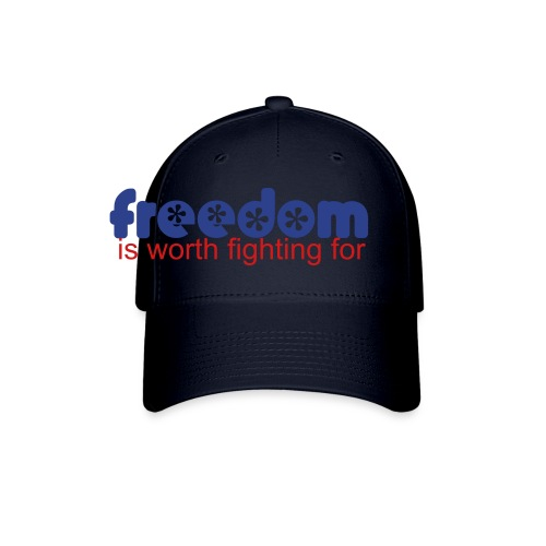 Freedom worth fighting for - Baseball Cap