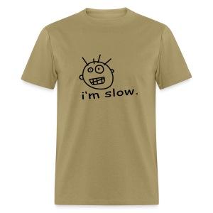 Im Slow T-Shirt - Men's T-Shirt
