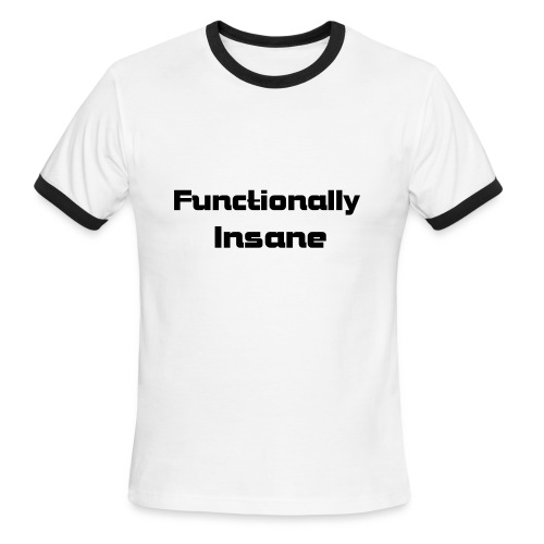 Functionally insane - Men's Ringer T-Shirt