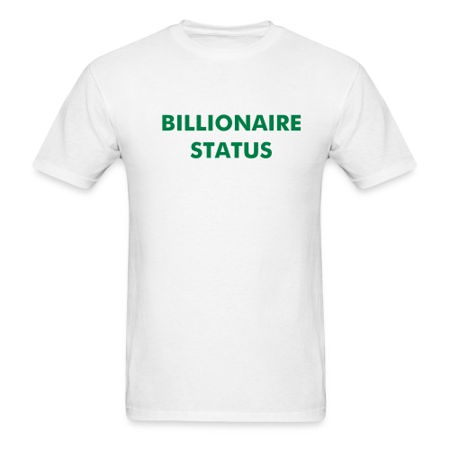 Billionaire Status Tee - Men's T-Shirt