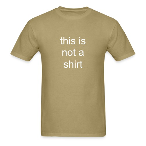 this is not a shirt - Men's T-Shirt