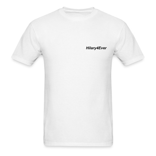 Hilary4Ever T-Shirt - Men's T-Shirt