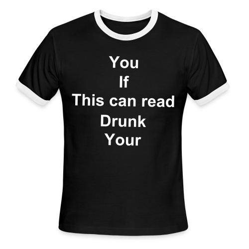 Drunk T-shirt - Men's Ringer T-Shirt