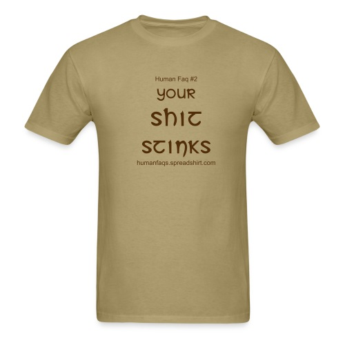 YOUR SHIT STINKS - Men's T-Shirt