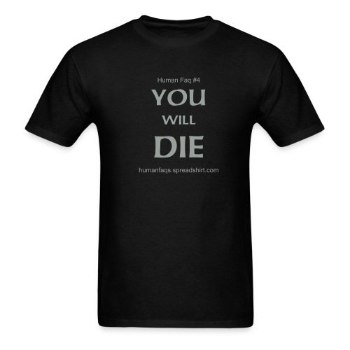 YOU WILL DIE - Men's T-Shirt