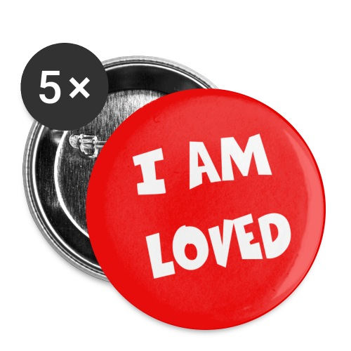 I am loved! - Buttons large 2.2'' (5-pack)