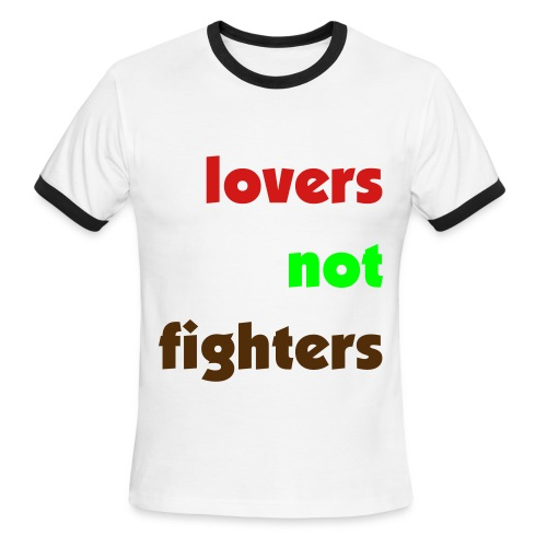dudes lovers not fighters tee - Men's Ringer T-Shirt