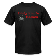 T-Shirts ~ Men's T-Shirt by American Apparel ~ Dirty Pirate Hooker [PIRATE]