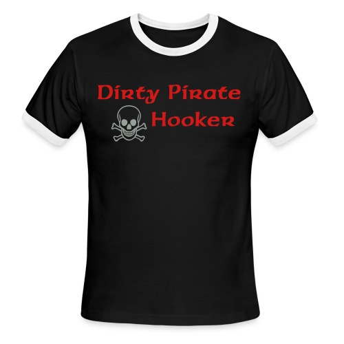 Dirty Pirate Hooker [PIRATE] - Men's Ringer T-Shirt