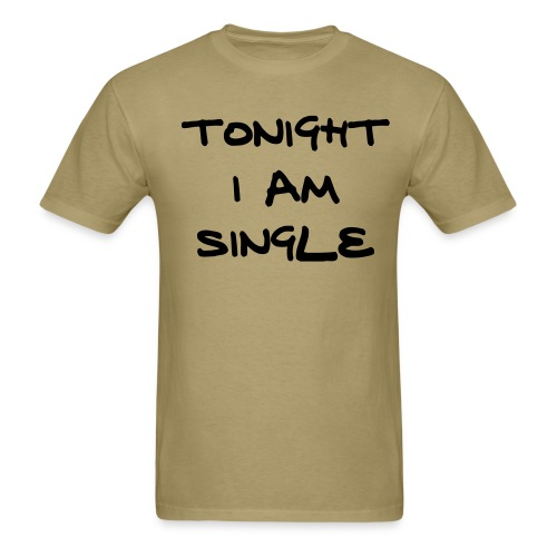 Tonight I Am Single - Men's T-Shirt