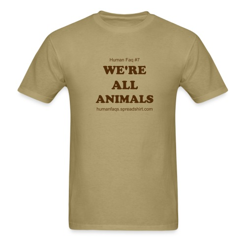 WE'RE ALL ANIMALS - Men's T-Shirt