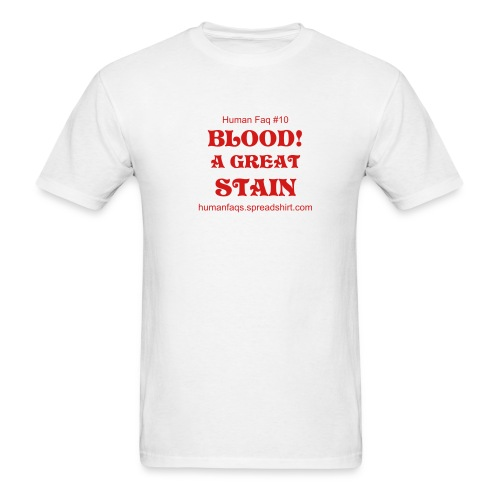 BLOOD! A GREAT STAIN - Men's T-Shirt