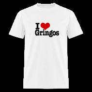 T-Shirts ~ Men's T-Shirt ~ I Heart Gringos