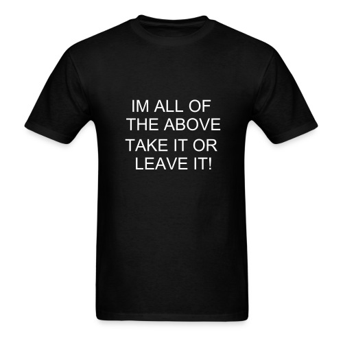 ALL OF THE ABOVE - Men's T-Shirt