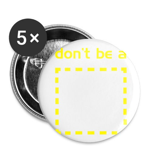 Don't be a Square - Small Buttons
