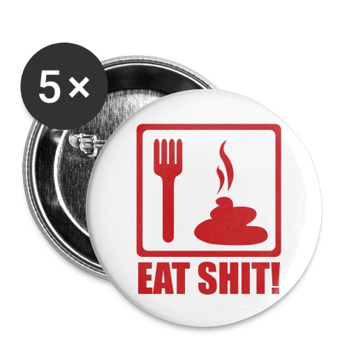 Eat Shit! - Small Buttons