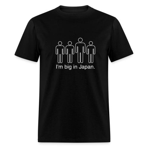 I'm Big in Japan - Men's T-Shirt