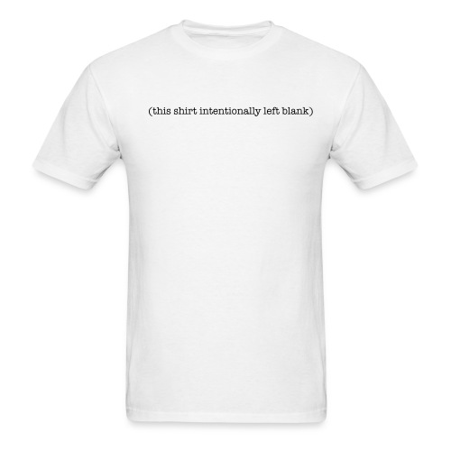 (this shirt intentionally left blank) - Men's T-Shirt