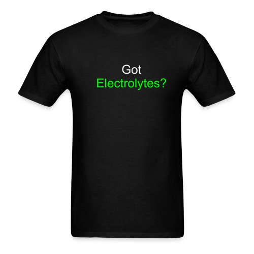 Got Electrolytes? - Men's T-Shirt