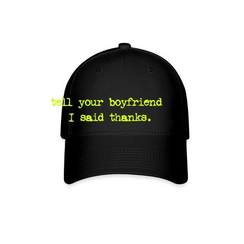 Tell Your....  - Baseball Cap