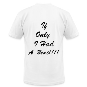 If Only I Had a Beat Tee - Men's Fine Jersey T-Shirt
