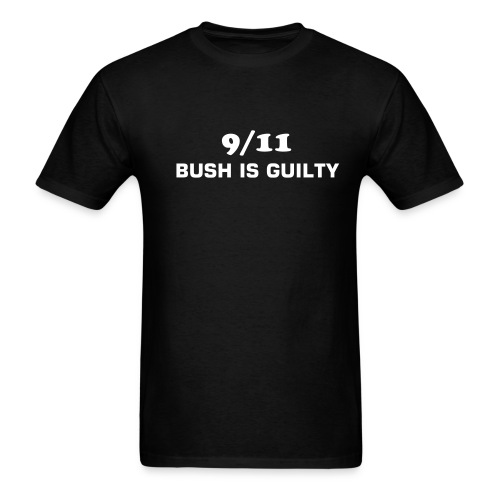 911 9/11 george bush is guilt Tee shirt - Men's T-Shirt