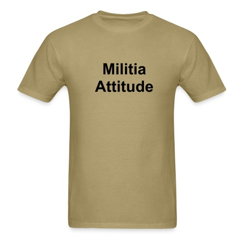 Militia Attitude - Men's T-Shirt