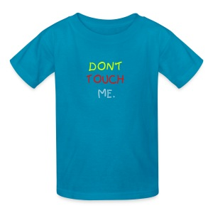 Don't Touch Me - Kids' T-Shirt