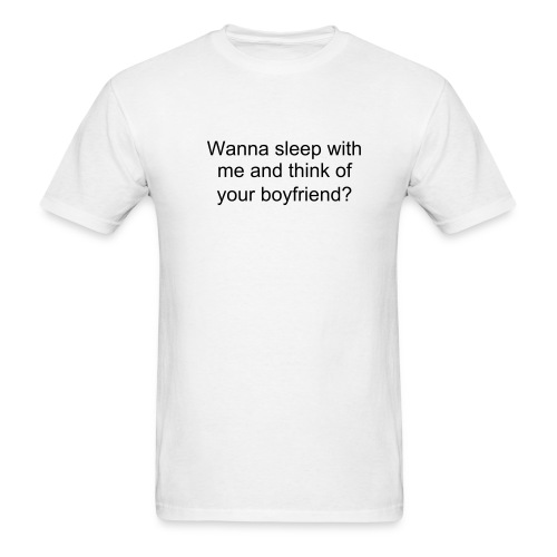 Sleep with me think of boyfriend - Men's T-Shirt