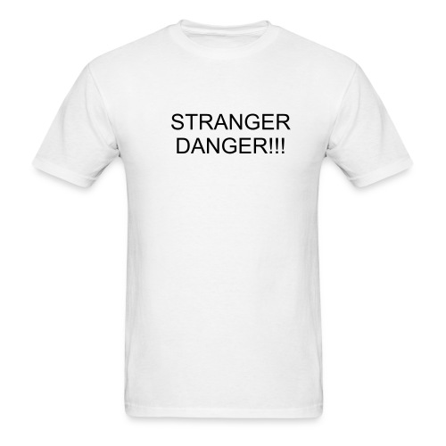 Stranger Danger! tee - Men's T-Shirt