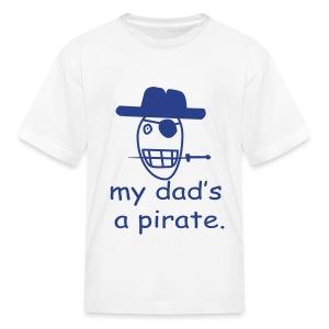 My dad's a pirate - Kids' T-Shirt