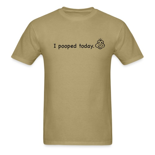 I pooped today - Men's T-Shirt