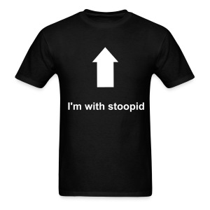 I'm with stoopid - Men's T-Shirt