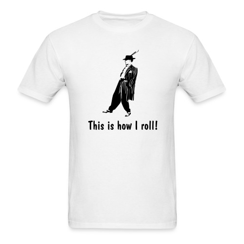 This is how I roll! - Men's T-Shirt