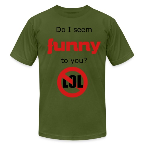your not funny - Men's Fine Jersey T-Shirt