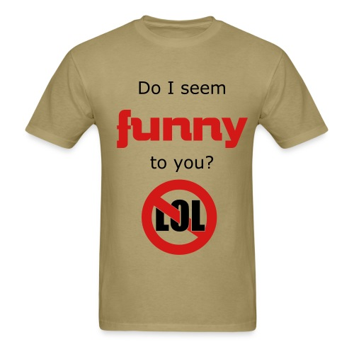 your not funny - Men's T-Shirt