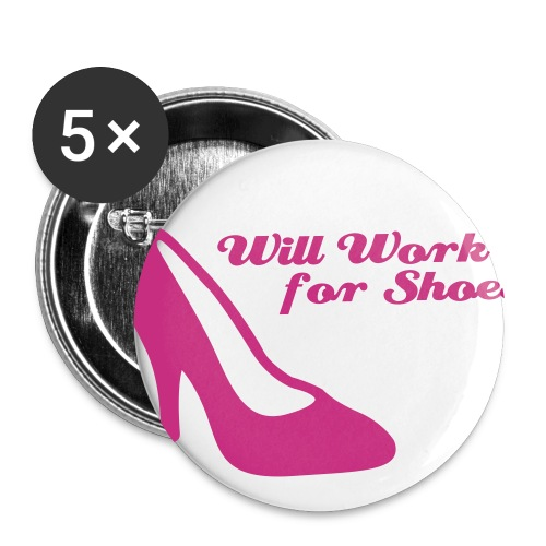 Will Work For Shoes 1 inch - Small Buttons
