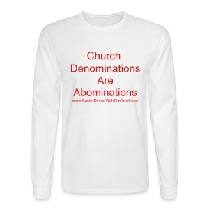church Denominations are Abominations - Men's Long Sleeve T-Shirt