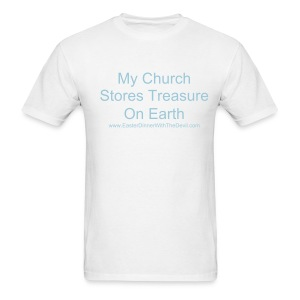 My church stores treasure on earth - Men's T-Shirt
