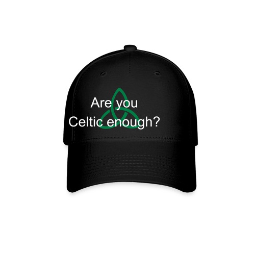 Celtic Enough? (Cap) - Baseball Cap
