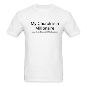 My Church is a Millionaire - Men's T-Shirt