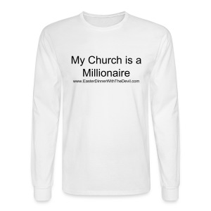 My Church is a Millionaire - Men's Long Sleeve T-Shirt