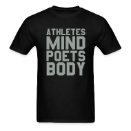 T-Shirts ~ Men's T-Shirt ~ Athletes Mind, Poets Body Shirt